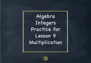 Practices for Lesson 9 Multiplication of Integers